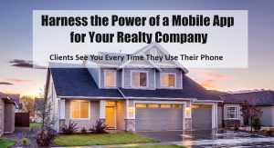 Harness the Power of a Mobile App for Your Realty Company